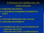 4 tumores de la m dula sea y de c lulas redondas
