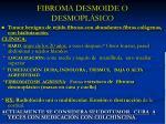 fibroma desmoide o desmopl sico