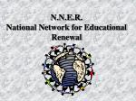 n n e r national network for educational renewal