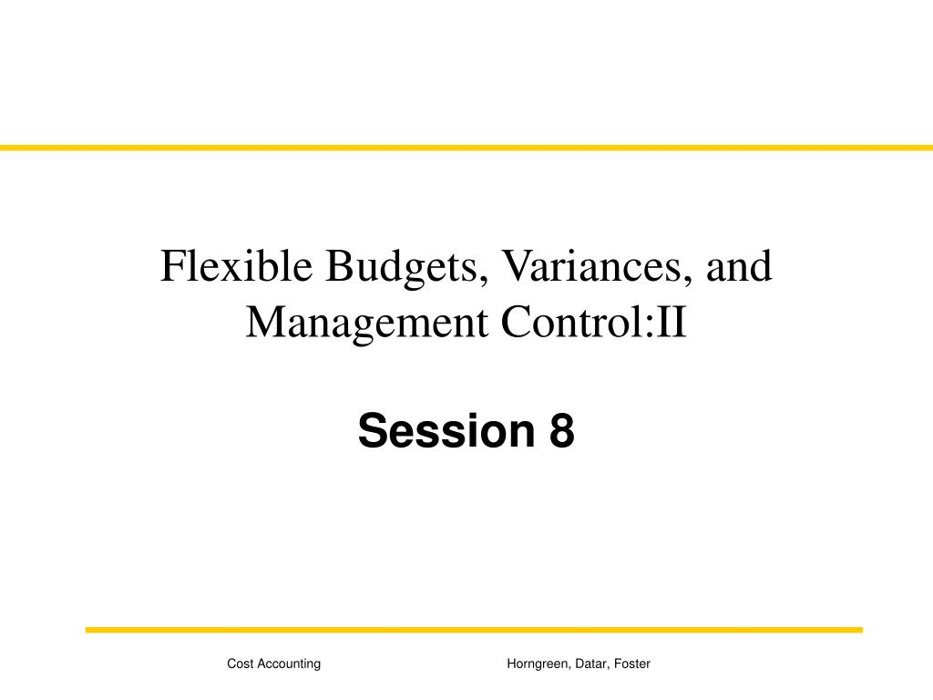 flexible budgets variances and management control ii l.