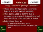 web bugs creepy crawlers that gather your information