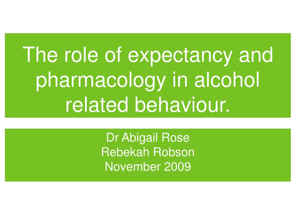 the role of expectancy and pharmacology in alcohol related behaviour l.