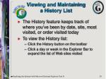 viewing and maintaining a history list