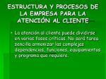 estructura y procesos de la empresa para la atenci n al cliente