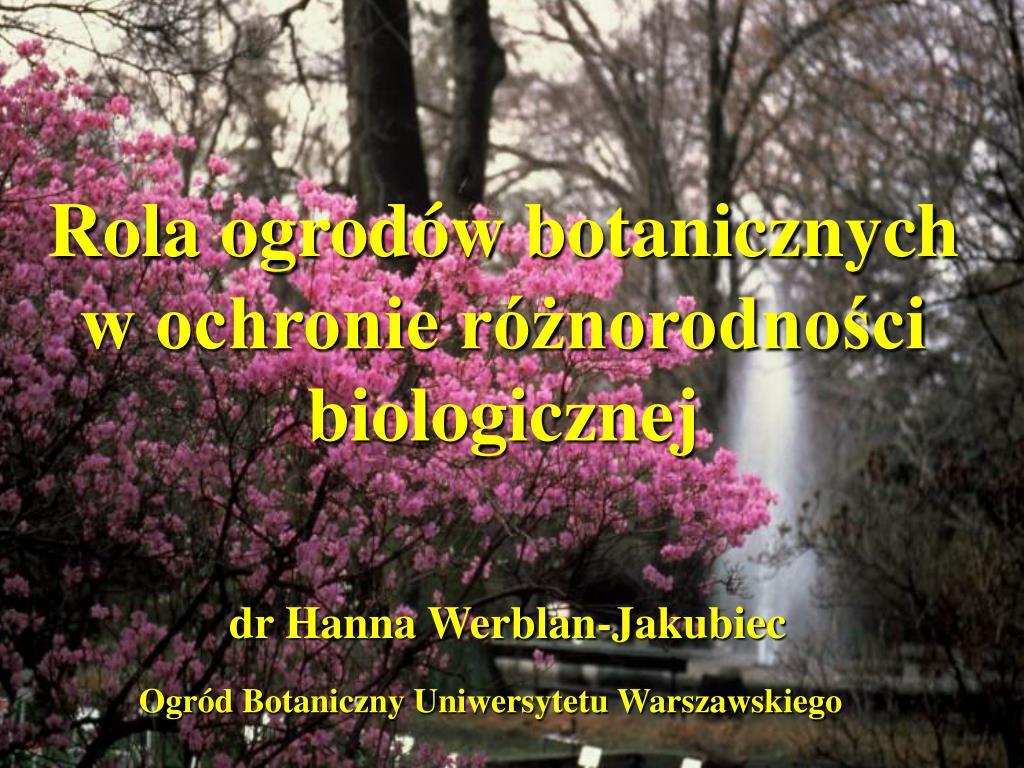 rola ogrod w botanicznych w ochronie r norodno ci biologicznej l.