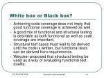 white box or black box