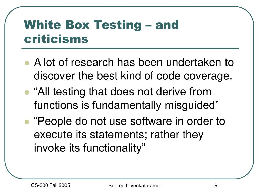 White Box Testing – and criticisms
