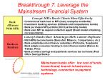 breakthrough 7 leverage the mainstream financial system