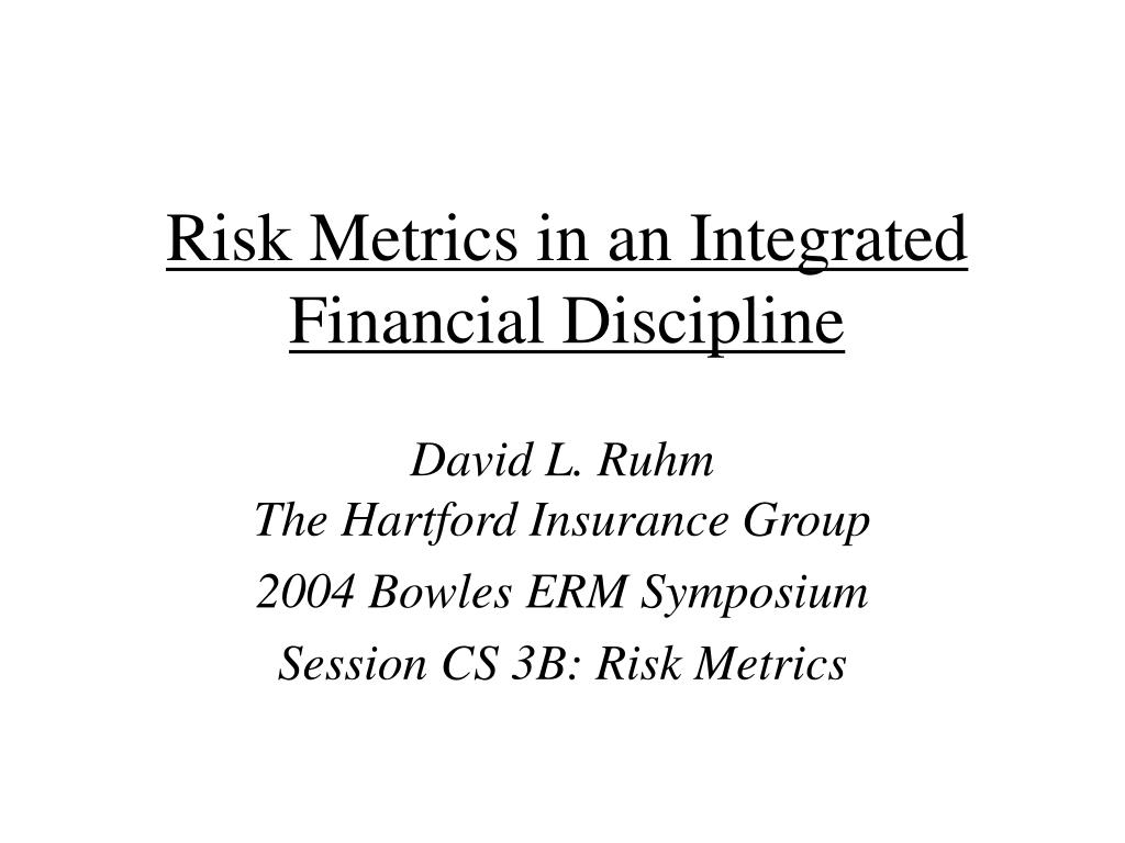 risk metrics in an integrated financial discipline l.