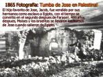 1865 fotografia tumba de jose en palestina