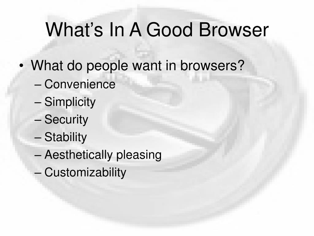 What's In A Good Browser