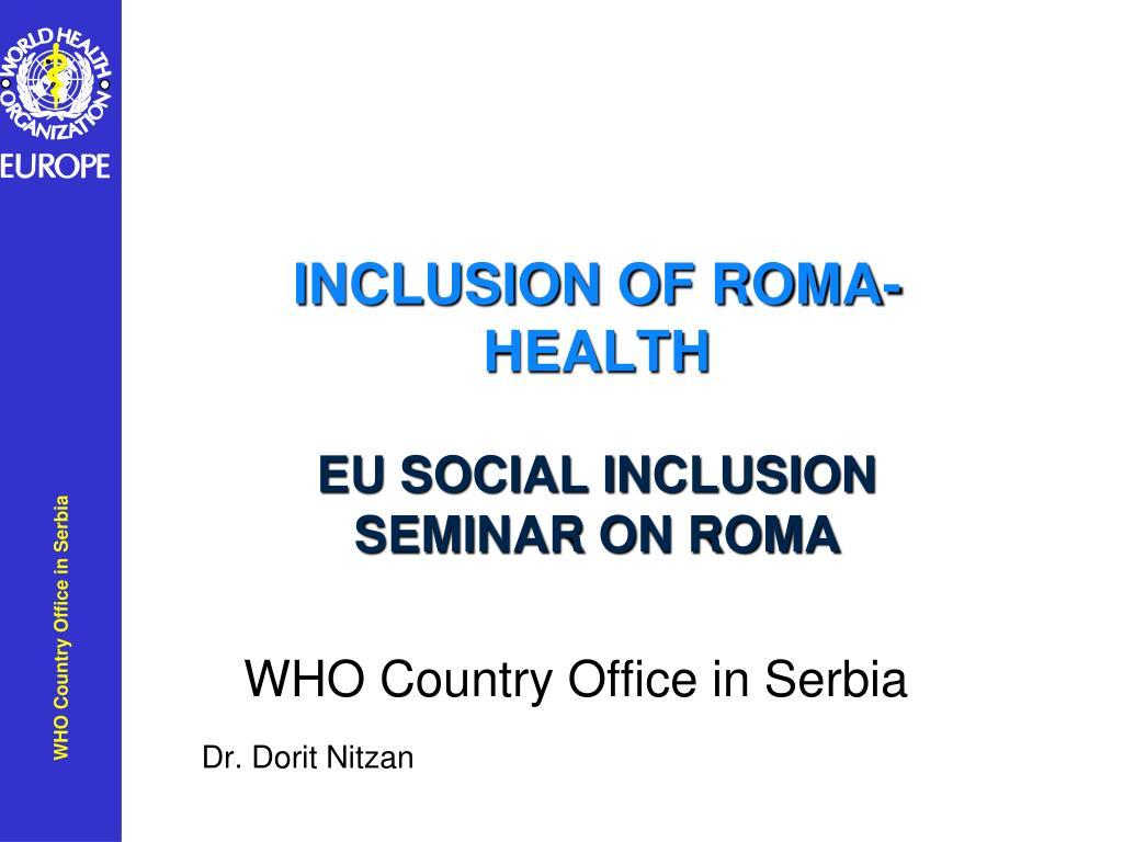 inclusion of roma health eu social inclusion seminar on roma l.