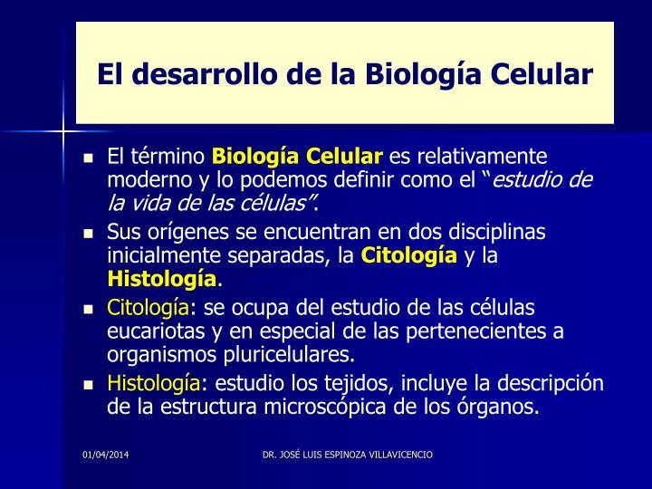 El desarrollo de la biolog a celular