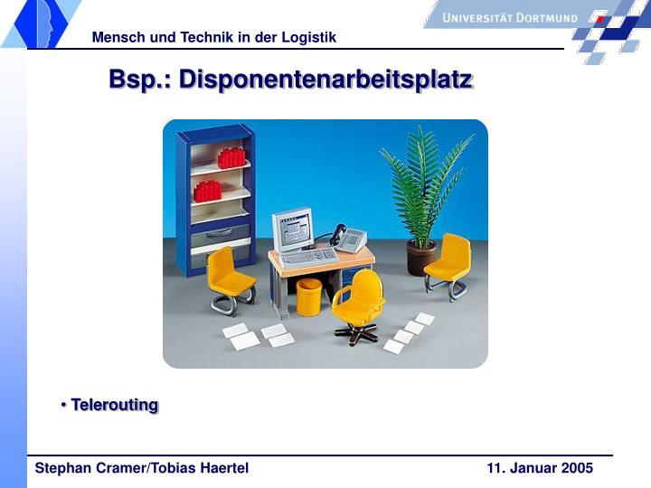 Bsp.: Disponentenarbeitsplatz