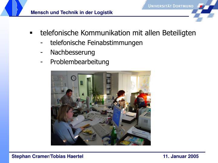 telefonische Kommunikation mit allen Beteiligten