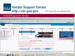 vendor support center http vsc gsa gov