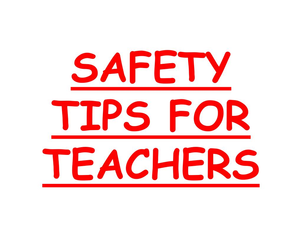 safety tips for teachers l.