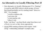 an alternative to locally filtering port 25