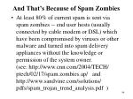 and that s because of spam zombies
