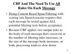 cbf and the need to use all rules on each message