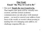 our goal email the way it used to be