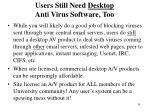 users still need desktop anti virus software too