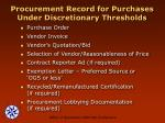 procurement record for purchases under discretionary thresholds