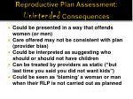 reproductive plan assessment unintended consequences