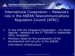 international cooperation malaysia s role in the asean telecommunications regulators council atrc
