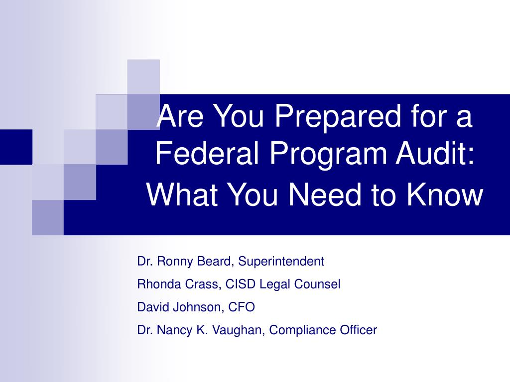 are you prepared for a federal program audit what you need to know l.