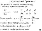 unconstrained dynamics
