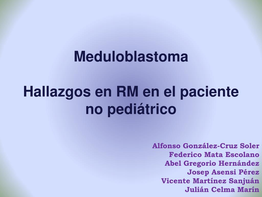 meduloblastoma hallazgos en rm en el paciente no pedi trico l.