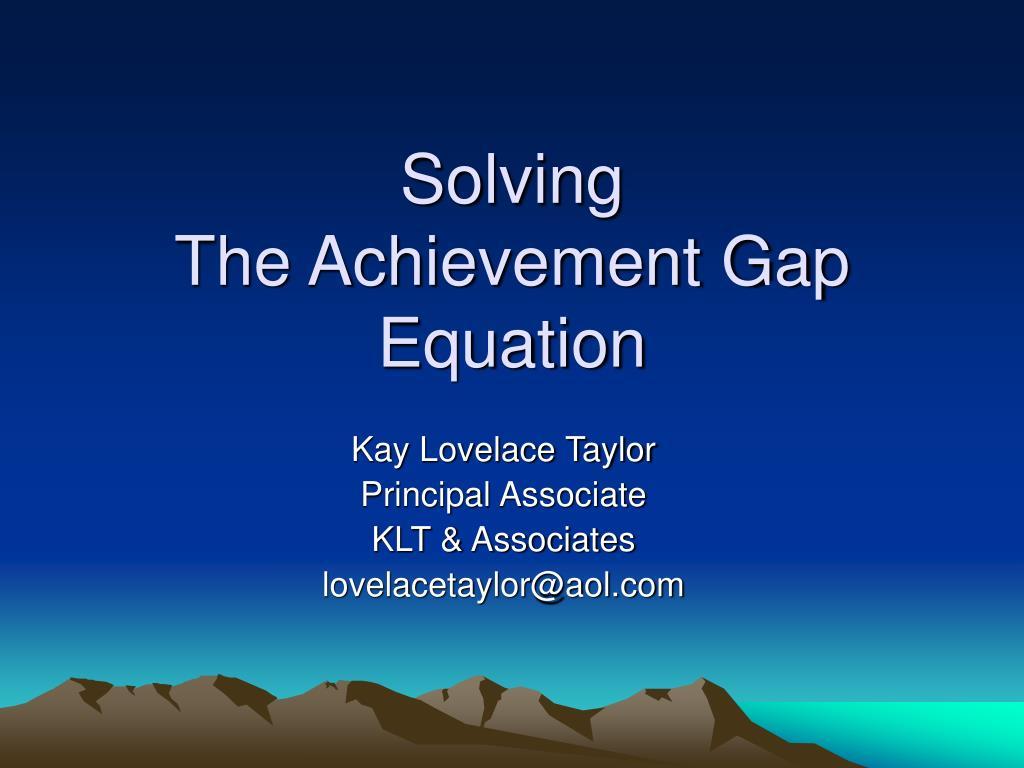 solving the achievement gap equation l.