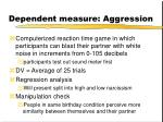 dependent measure aggression