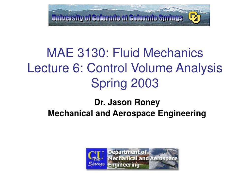 mae 3130 fluid mechanics lecture 6 control volume analysis spring 2003 l.