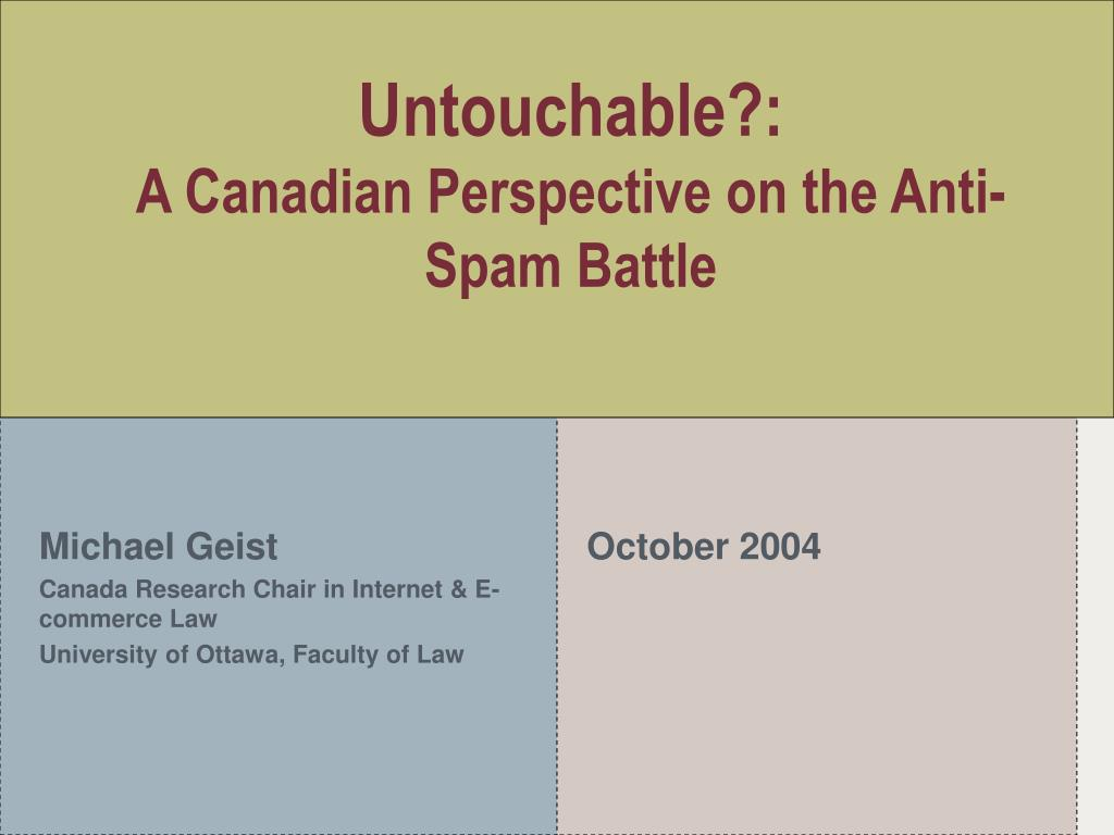 untouchable a canadian perspective on the anti spam battle l.