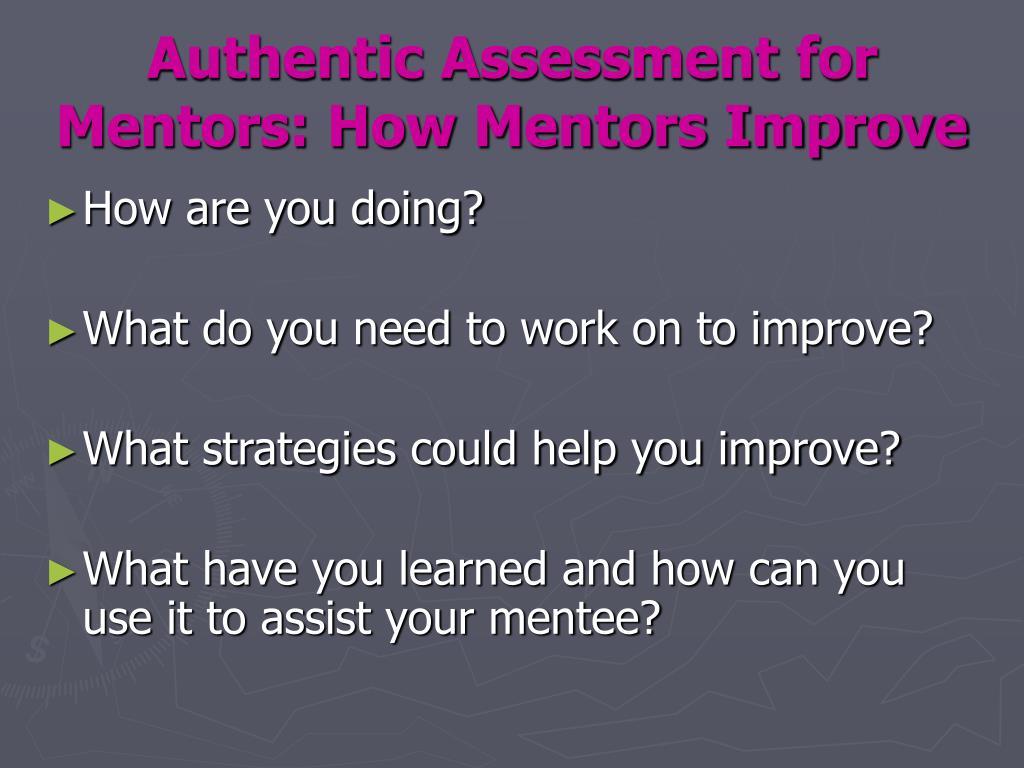 Authentic Assessment for Mentors: How Mentors Improve