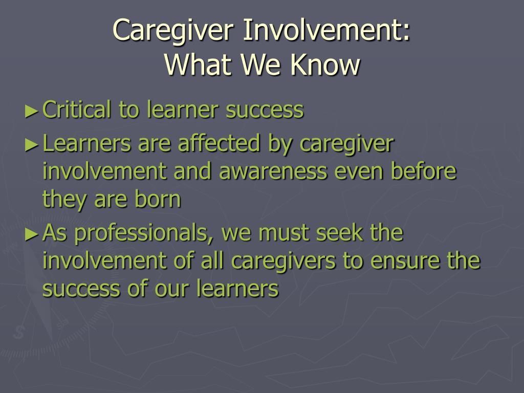 Caregiver Involvement: