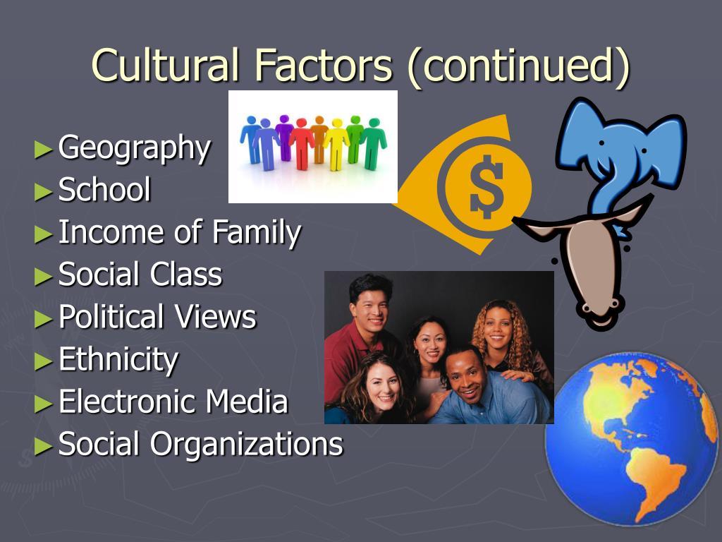 Cultural Factors (continued)