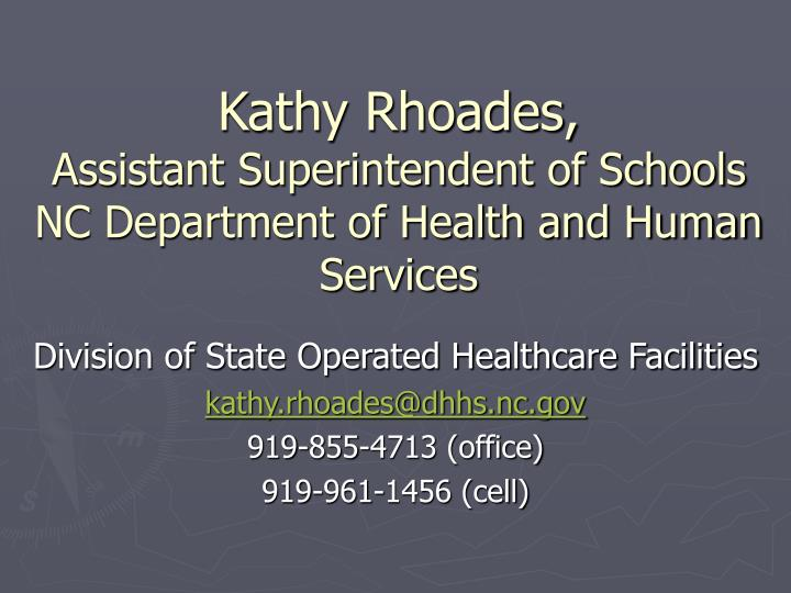 Kathy rhoades assistant superintendent of schools nc department of health and human services