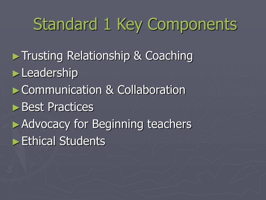 Standard 1 Key Components