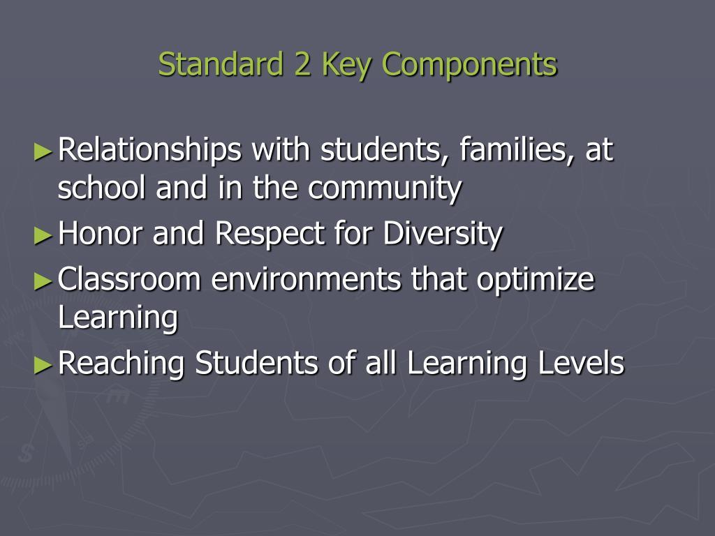 Standard 2 Key Components