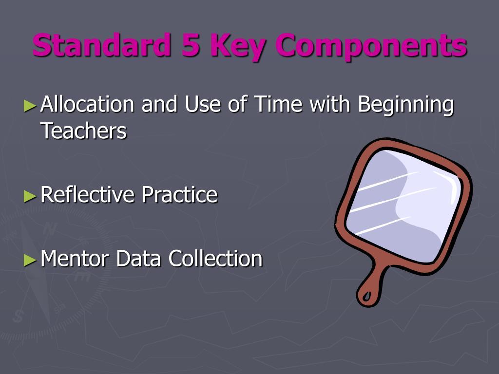 Standard 5 Key Components