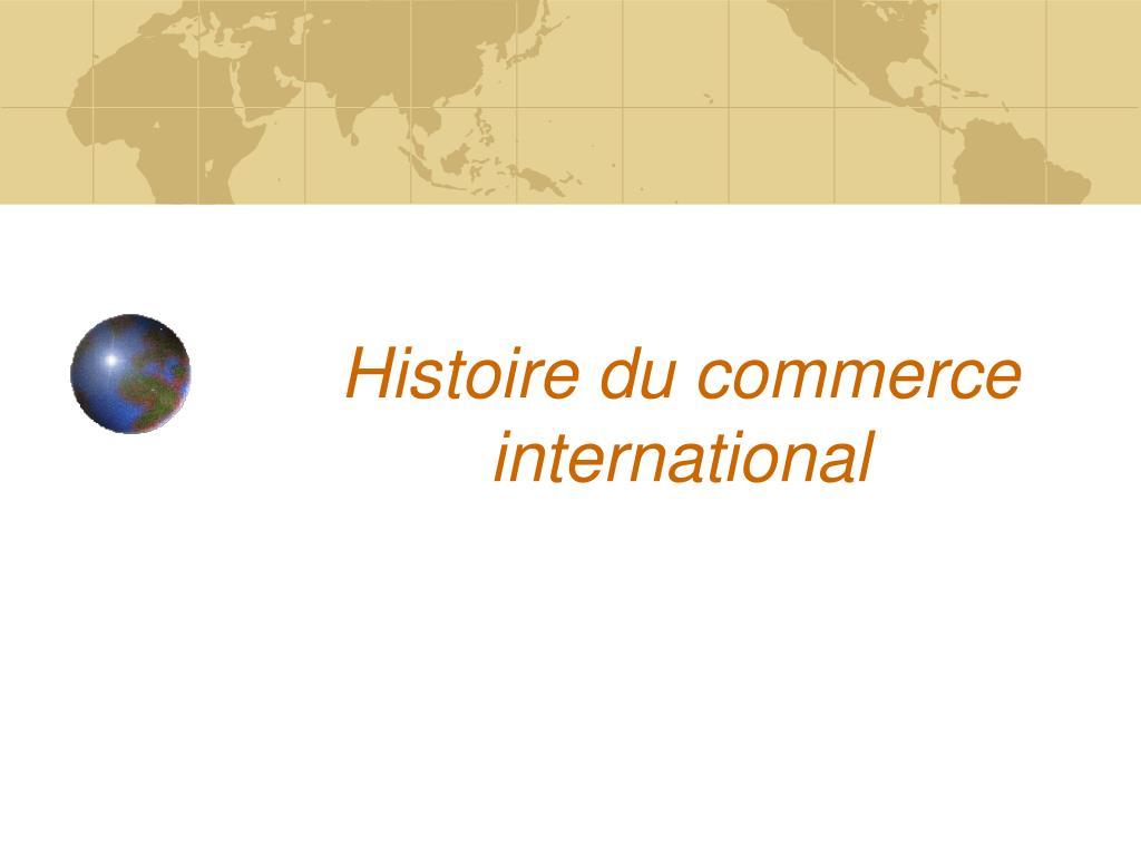 histoire du commerce international l.