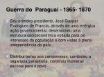 guerra do paraguai 1865 1870