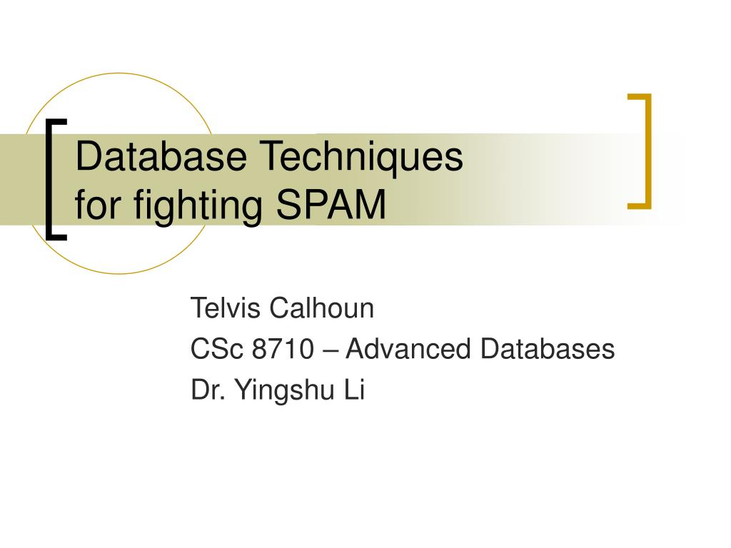 database techniques for fighting spam l.