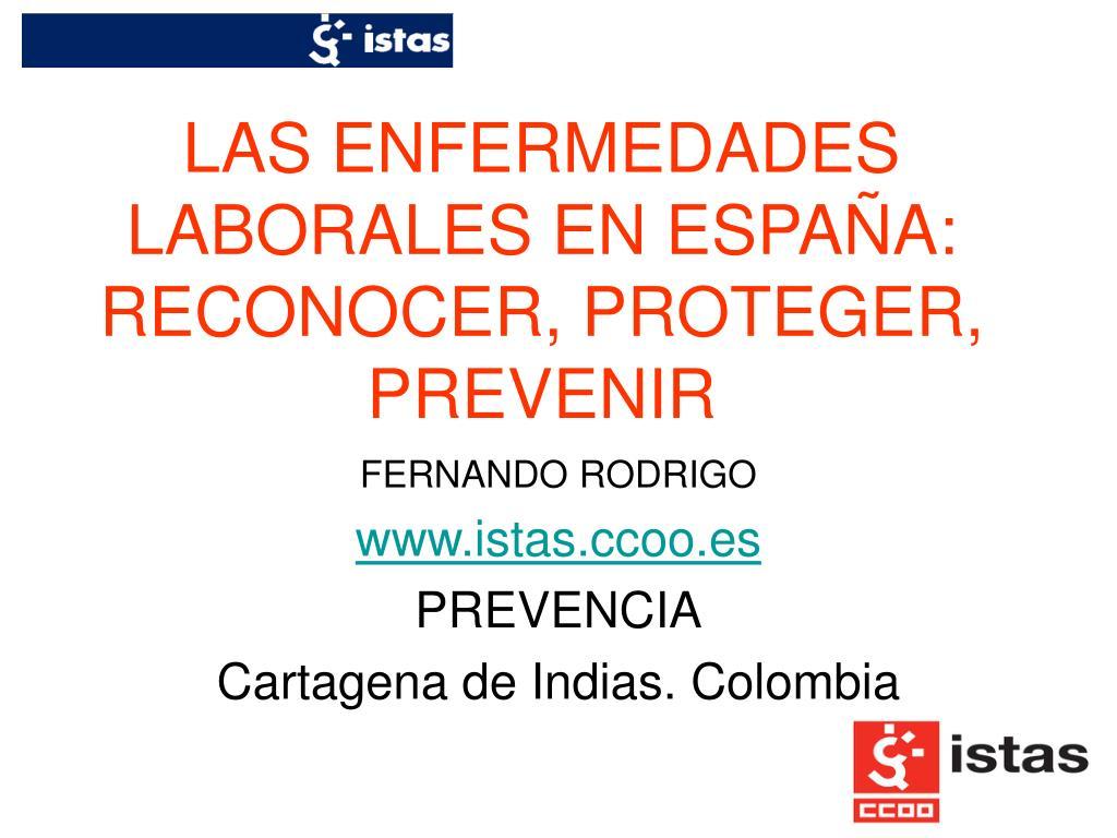 las enfermedades laborales en espa a reconocer proteger prevenir l.