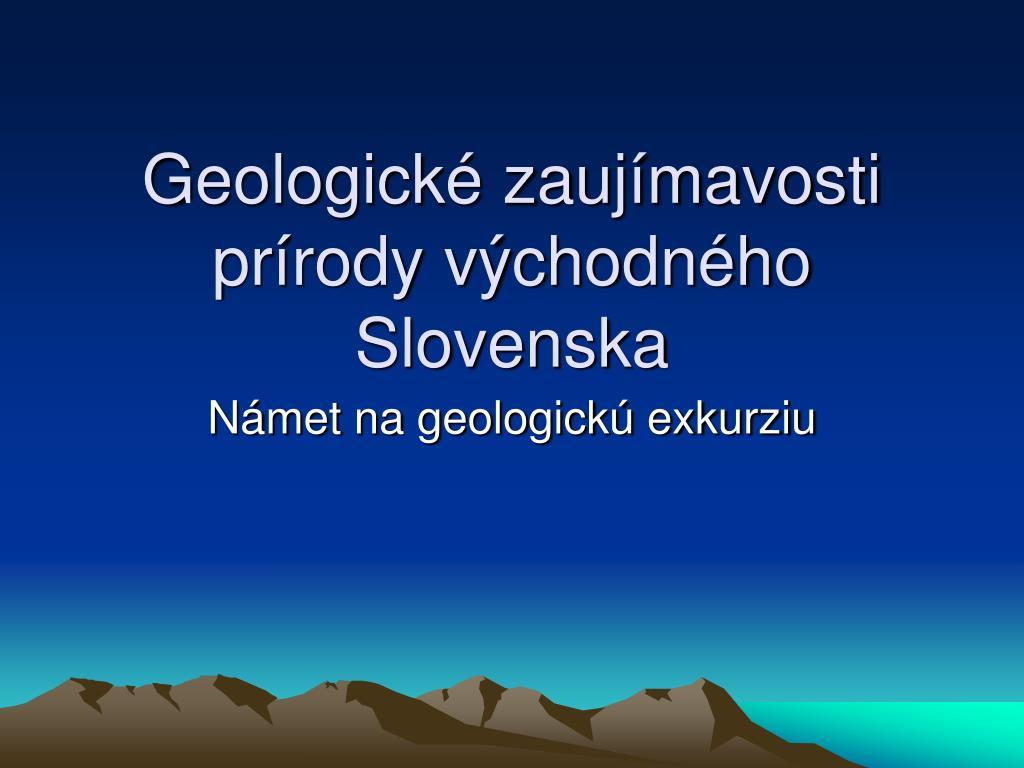 geologick zauj mavosti pr rody v chodn ho slovenska l.