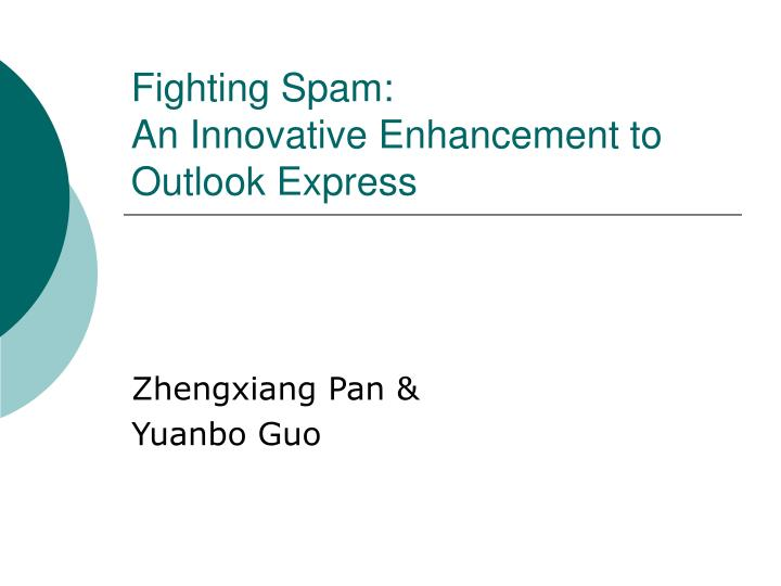 Fighting spam an innovative enhancement to outlook express