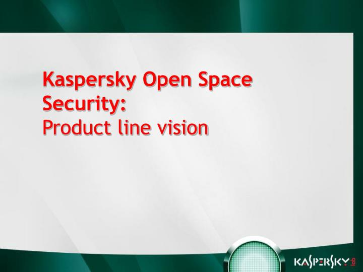 Kaspersky Open Space Security: